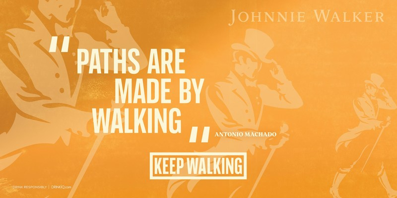 Paths are made by walking – Antonio Machado (PRNewsfoto/Johnnie Walker)